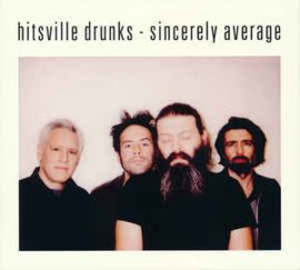 Hitsville Drunks – Sincerely Average