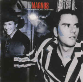 Magnus – The Body Gave You Everything