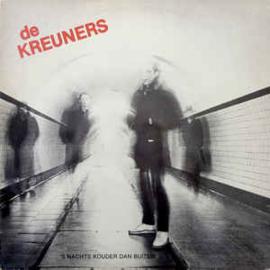 De Kreuners – 's Nachts Kouder Dan Buiten