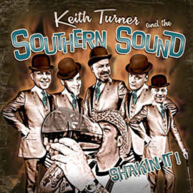 Keith Turner And The Southern Sound ‎– Shakin' It!