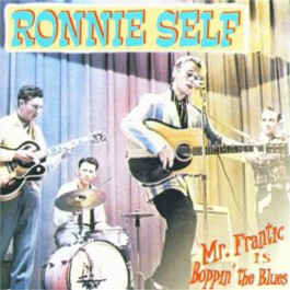 Ronnie Self ‎– Mr. Frantic Is Boppin´ The Blues