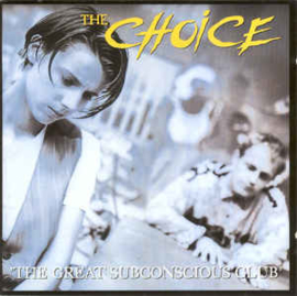 The Choice ‎– The Great Subconscious Club
