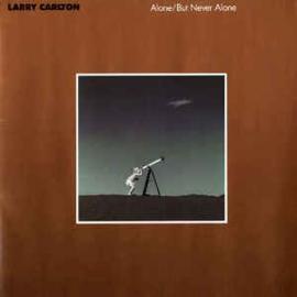 Larry Carlton – Alone/But Never Alone