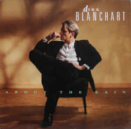 Dirk Blanchart – About The Rain