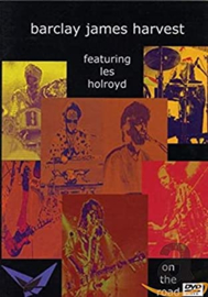 Barclay James Harvest Featuring Les Holroyd - On The Road