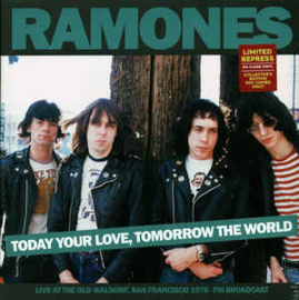 Ramones – Today Your Love, Tomorrow The World Live at the Old Waldorf, San Francisco, January 31st 1978 - FM Broadcast