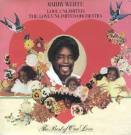 Barry White, Love Unlimited, The Love Unlimited Orchestra ‎– The Best Of Our Love
