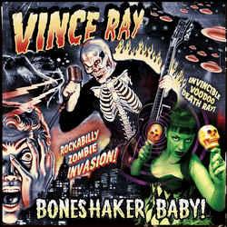 Vince Ray – Boneshaker Baby