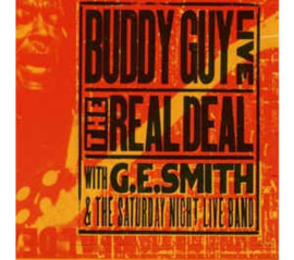 Buddy Guy With G.E. Smith And The Saturday Night Live Band ‎– Live: The Real Deal