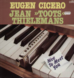 Eugen Cicero / Jean »Toots« Thielemans ‎– Nice To Meet You