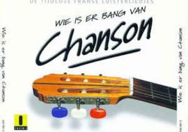 Wie Is Er Bang Van Chanson