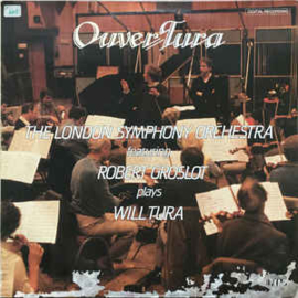 The London Symphony Orchestra featuring Robert Groslot plays Will Tura ‎– Ouvertura