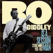 Bo Diddley ‎– Bo Diddley Is A... Session Man - Studio Work 1955-1957