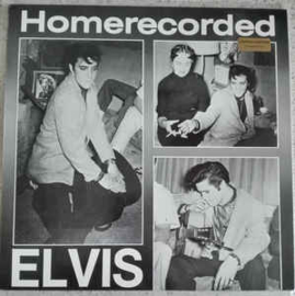 Elvis Presley – Homerecorded