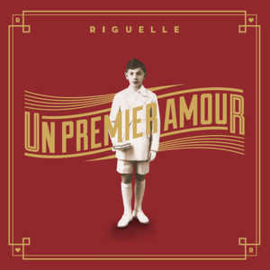 Patrick Riguelle – Un Premier Amour
