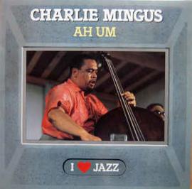 Charlie Mingus – Ah Um