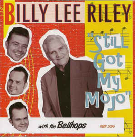 Billy Lee Riley ‎– Still Got My Mojo