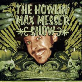 The Howlin' Max Messer Show – The Howlin' Max Messer Show