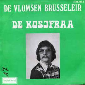 De Vlomsen Brusseleir – De Kosjfraa / De Vlomsen Brusseleir