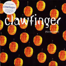 Clawfinger ‎– Pin Me Down
