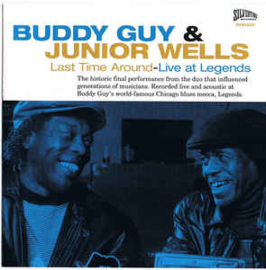 Buddy Guy & Junior Wells ‎– Last Time Around - Live At Legends