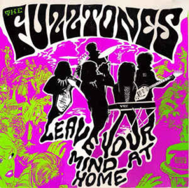 The Fuzztones ‎– Leave Your Mind At Home