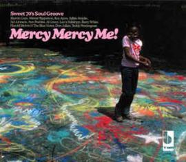 Mercy Mercy Me! (Sweet 70's Soul Groove)
