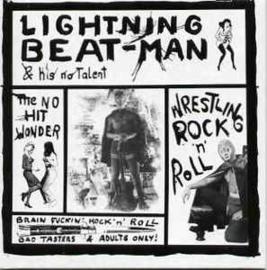 Lightning Beat-Man & His No Talent – Wrestling Rock'n'Roll
