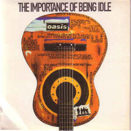 Oasis ‎– The Importance Of Being Idle