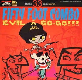 Fifty Foot Combo – Evil A Go-Go!!!