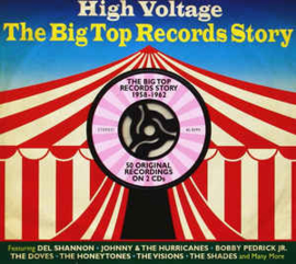 High Voltage, The Big Top Records Story