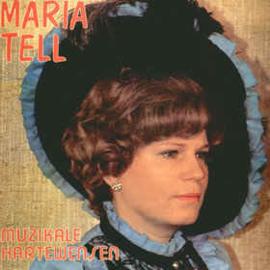 Maria Tell – Muzikale Hartewensen