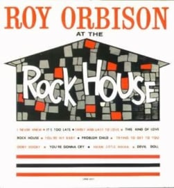 Roy Orbison – At The Rock House