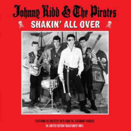 Johnny Kidd & The Pirates – Shakin' All Over - (Featuring the Greatest Hits From The Legendary Rockers)