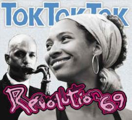 Tok Tok Tok – Revolution 69