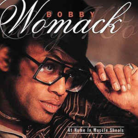 Bobby Womack ‎– At Home In Muscle Shoals