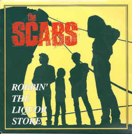The Scabs ‎– Robbin' The Liquor Store