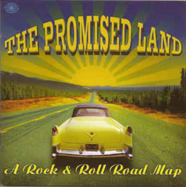 The Promised Land - A Rock & Roll Road Map