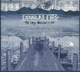Douglas Firs ‎– The Long Answer is No