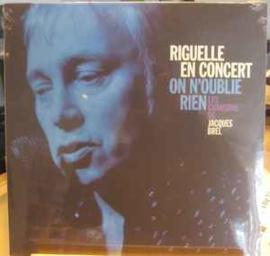 Patrick Riguelle – Riguelle En Concert - On N'ouble Rien - Les Chansons De Jacques Brel