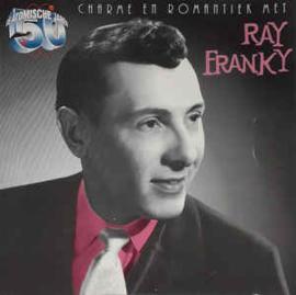 Ray Franky – Charme En Romantiek Met Ray Franky