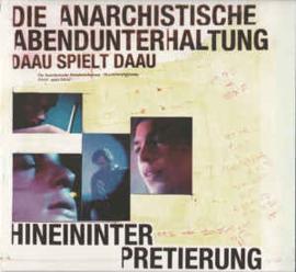 Die Anarchistische Abendunterhaltung – Hineininterpretierung - DAAU Spielt DAAU