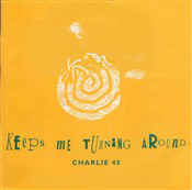 Charlie 45 ‎– Keeps Me Turning Around