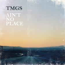 TMGS ‎– Ain't No Place