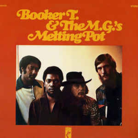 Booker T. & The M.G.'s ‎– Melting Pot