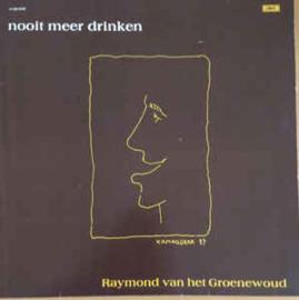 Raymond van het Groenewoud – Nooit Meer Drinken