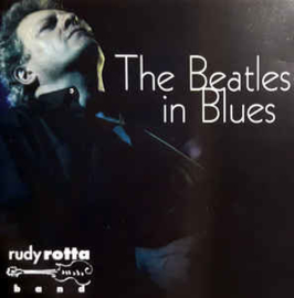 Rudy Rotta Band ‎– The Beatles In Blues