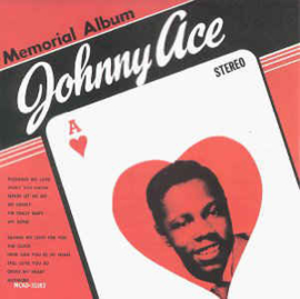 Johnny Ace ‎– Memorial Album For Johnny Ace