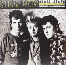 Stray Cats – The Toronto Strut (The Classic Canadian Broadcast)