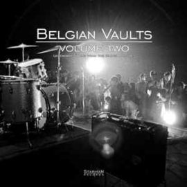 Various ‎– Belgian Vaults Volume Two (Legendary Tracks From The Sixties Archives)